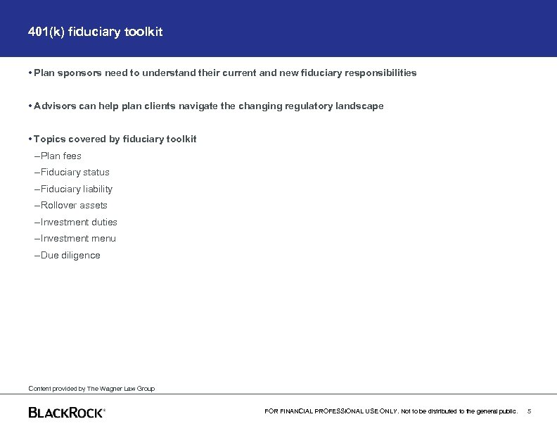 401(k) fiduciary toolkit • Plan sponsors need to understand their current and new fiduciary