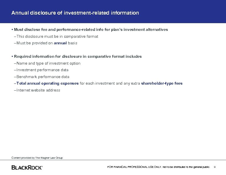 Annual disclosure of investment-related information • Must disclose fee and performance-related info for plan's