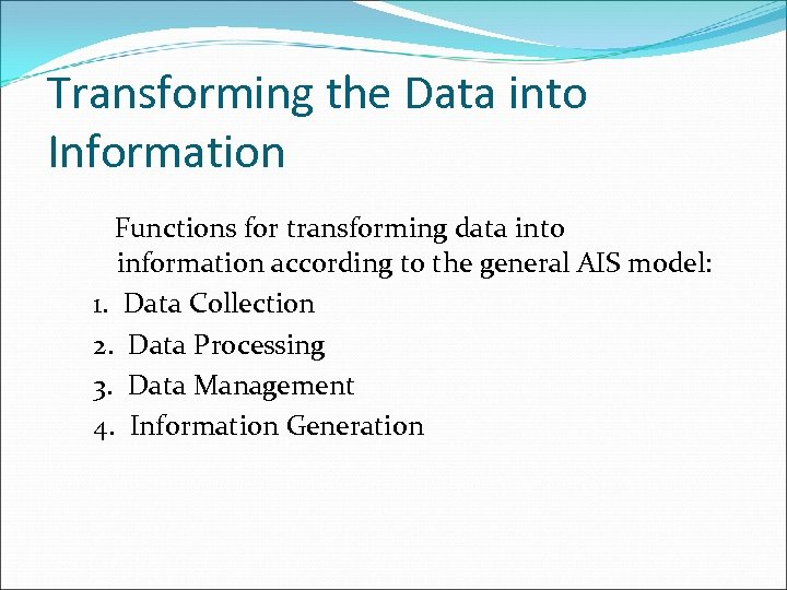 Transforming the Data into Information Functions for transforming data into information according to the