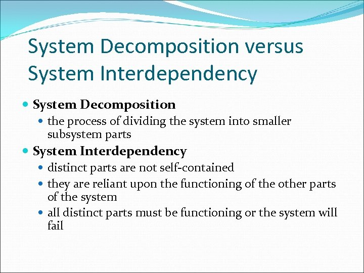 System Decomposition versus System Interdependency System Decomposition the process of dividing the system into