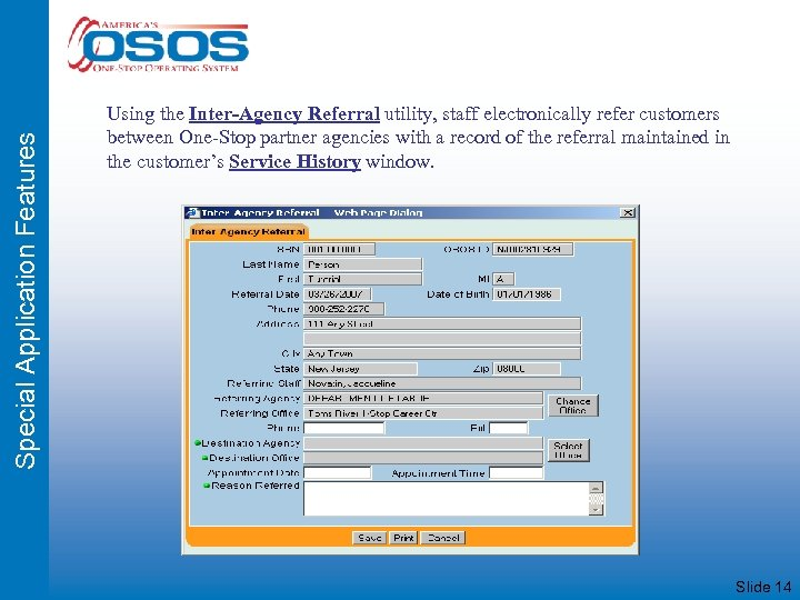 Special Application Features Using the Inter-Agency Referral utility, staff electronically refer customers between One-Stop