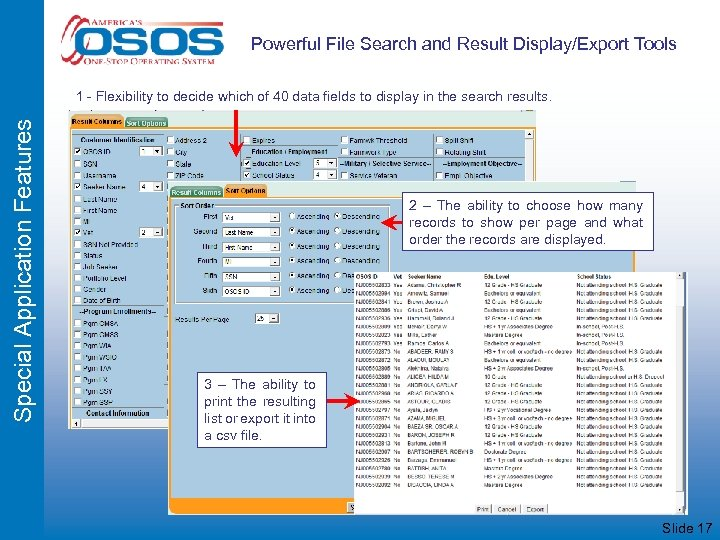 Powerful File Search and Result Display/Export Tools Special Application Features 1 - Flexibility to