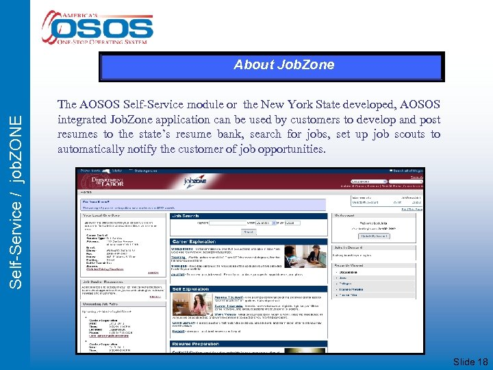 Self-Service / job. ZONE About Job. Zone The AOSOS Self-Service module or the New