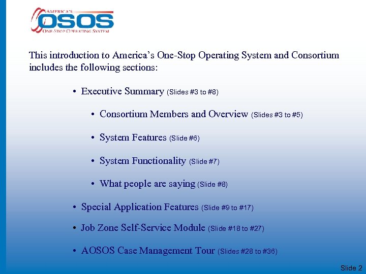 This introduction to America's One-Stop Operating System and Consortium includes the following sections: •