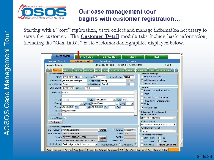 AOSOS Case Management Tour Our case management tour begins with customer registration… Starting with