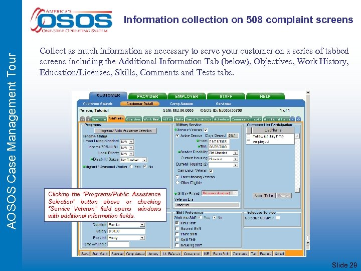 AOSOS Case Management Tour Information collection on 508 complaint screens Collect as much information