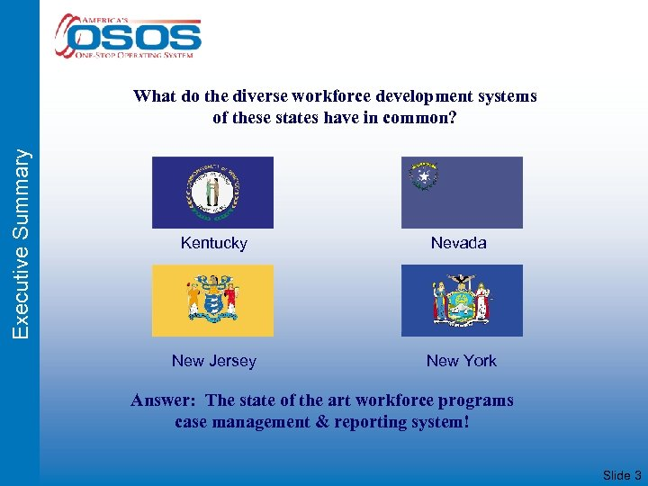 Executive Summary What do the diverse workforce development systems of these states have in