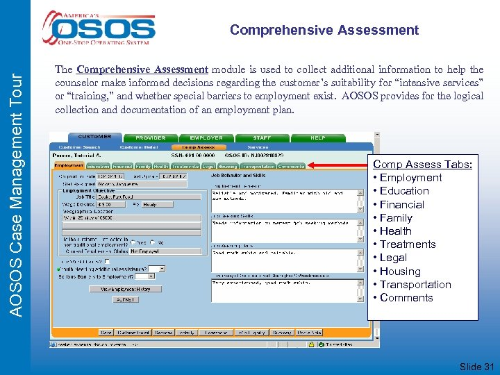 AOSOS Case Management Tour Comprehensive Assessment The Comprehensive Assessment module is used to collect