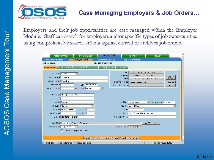AOSOS Case Management Tour Case Managing Employers & Job Orders… Employers and their job