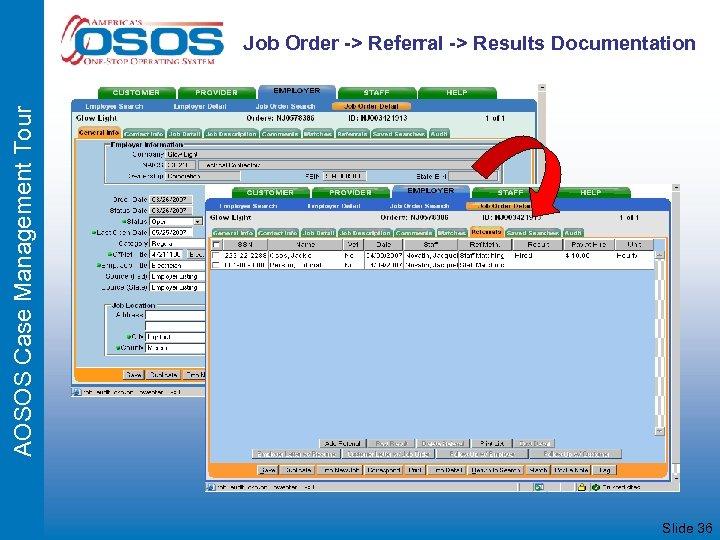 AOSOS Case Management Tour Job Order -> Referral -> Results Documentation Slide 36