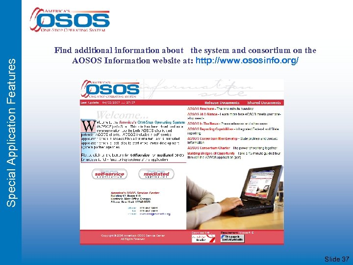 Special Application Features Find additional information about the system and consortium on the AOSOS