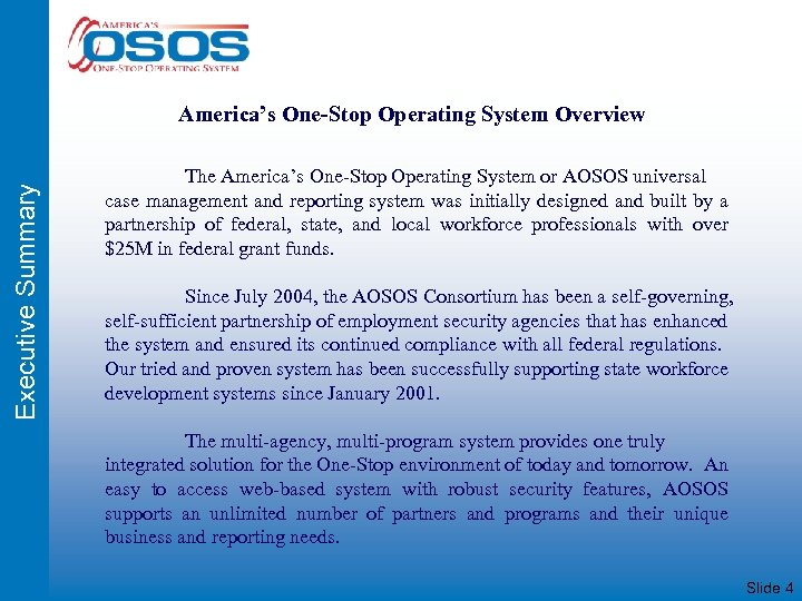 Executive Summary America's One-Stop Operating System Overview The America's One-Stop Operating System or AOSOS