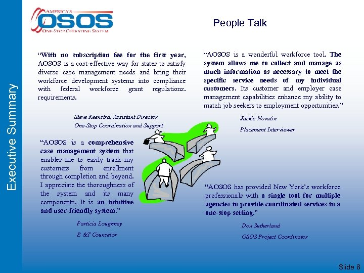 "Executive Summary People Talk ""With no subscription fee for the first year, AOSOS is"
