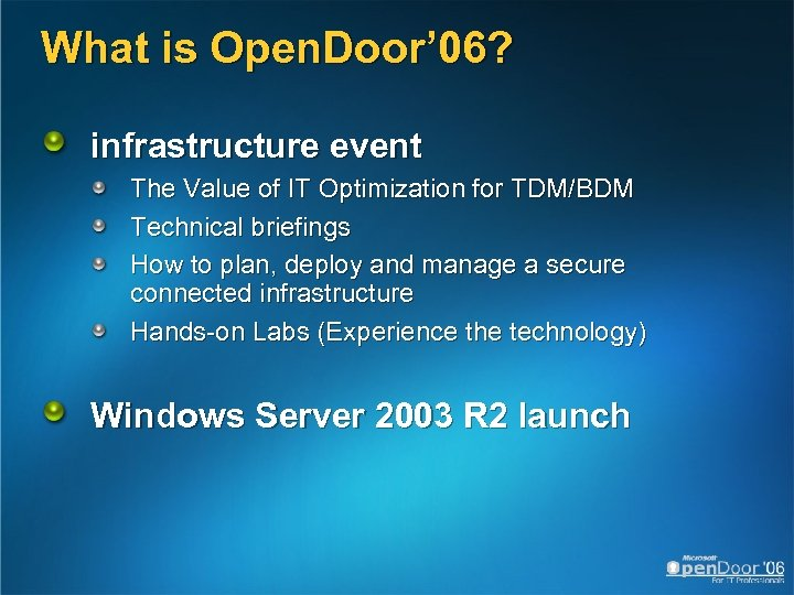 What is Open. Door' 06? infrastructure event The Value of IT Optimization for TDM/BDM