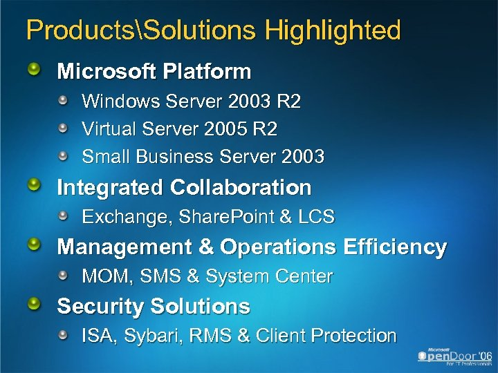 ProductsSolutions Highlighted Microsoft Platform Windows Server 2003 R 2 Virtual Server 2005 R 2