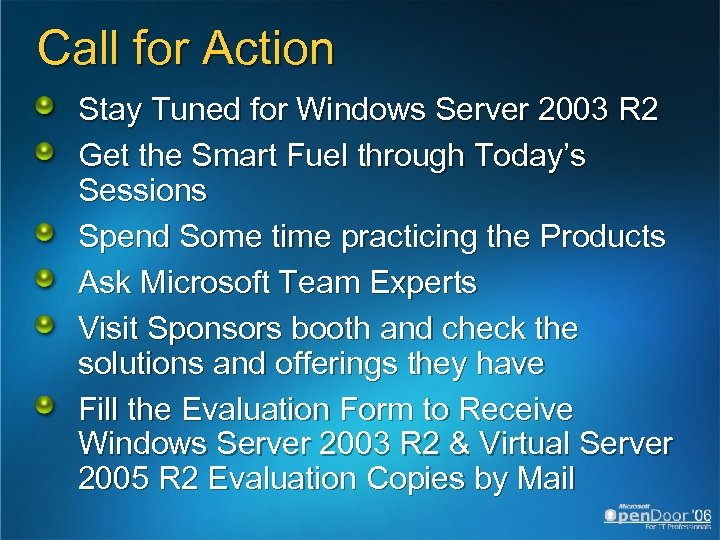 Call for Action Stay Tuned for Windows Server 2003 R 2 Get the Smart