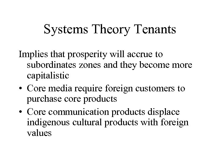 Systems Theory Tenants Implies that prosperity will accrue to subordinates zones and they become