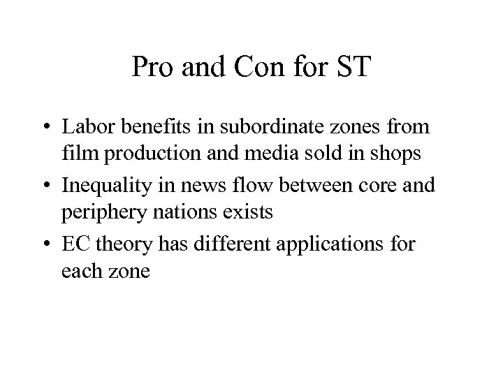 Pro and Con for ST • Labor benefits in subordinate zones from film production