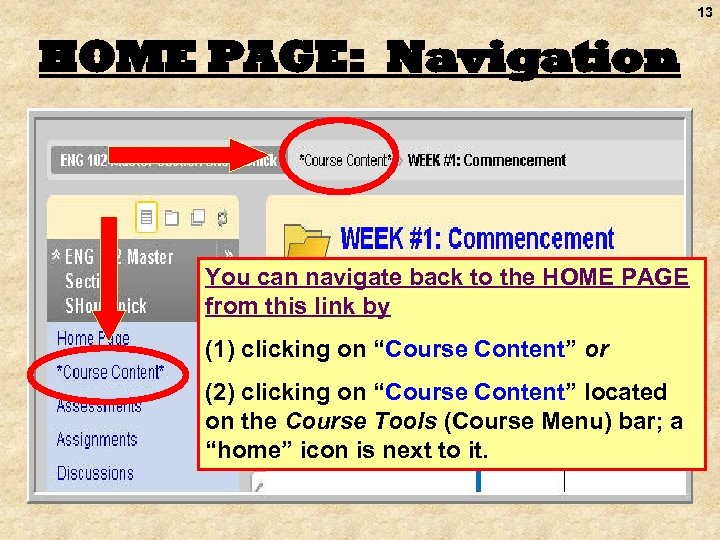 13 HOME PAGE: Navigation You can navigate back to the HOME PAGE from this