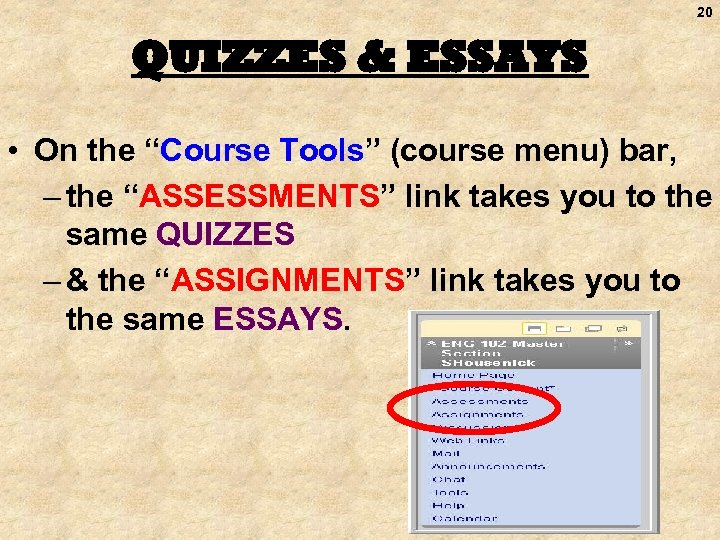 """20 QUIZZES & ESSAYS • On the """"Course Tools"""" (course menu) bar, – the"""