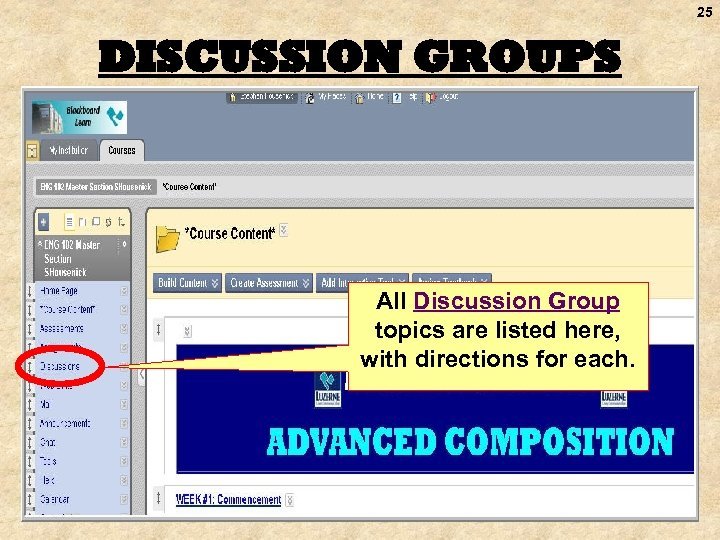 25 DISCUSSION GROUPS All Discussion Group topics are listed here, with directions for each.