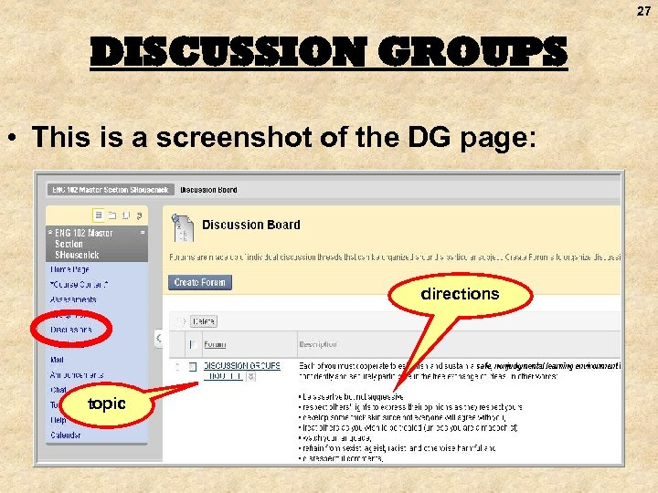 27 DISCUSSION GROUPS • This is a screenshot of the DG page: directions topic