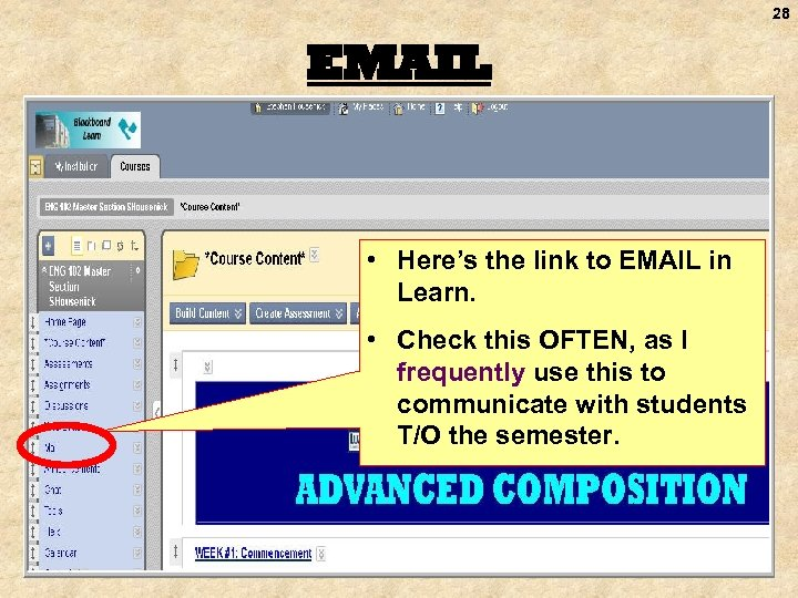 28 EMAIL • Here's the link to EMAIL in Learn. • Check this OFTEN,