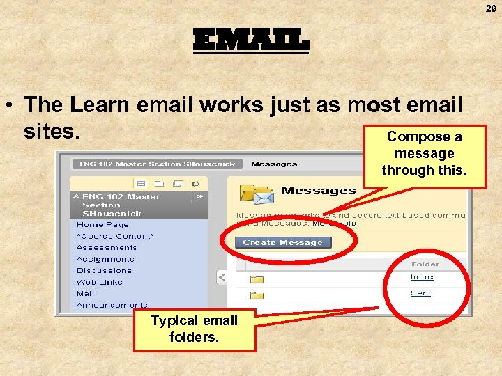 29 EMAIL • The Learn email works just as most email sites. Compose a