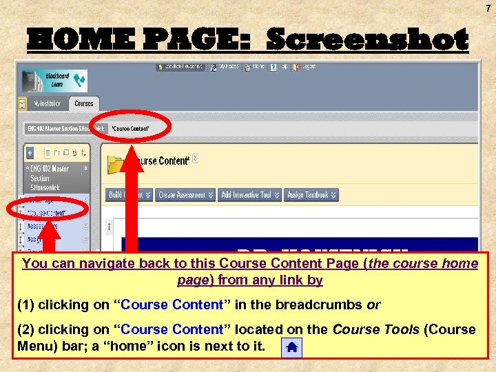 7 HOME PAGE: Screenshot You can navigate back to this Course Content Page (the