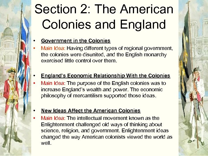 Section 2: The American Colonies and England • • Government in the Colonies Main