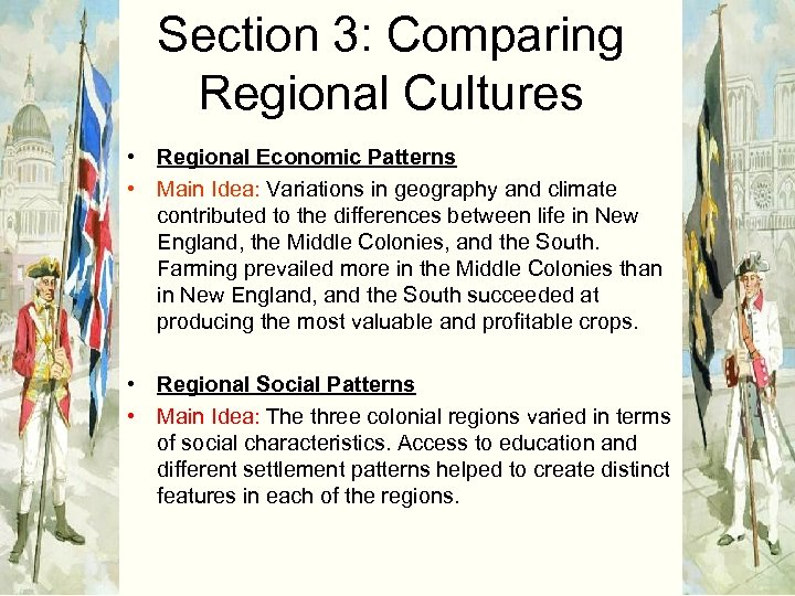 Section 3: Comparing Regional Cultures • Regional Economic Patterns • Main Idea: Variations in