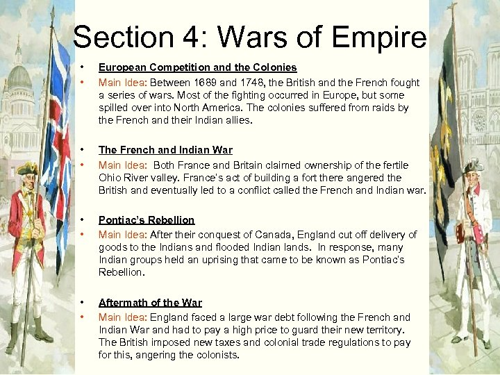 Section 4: Wars of Empire • • European Competition and the Colonies Main Idea: