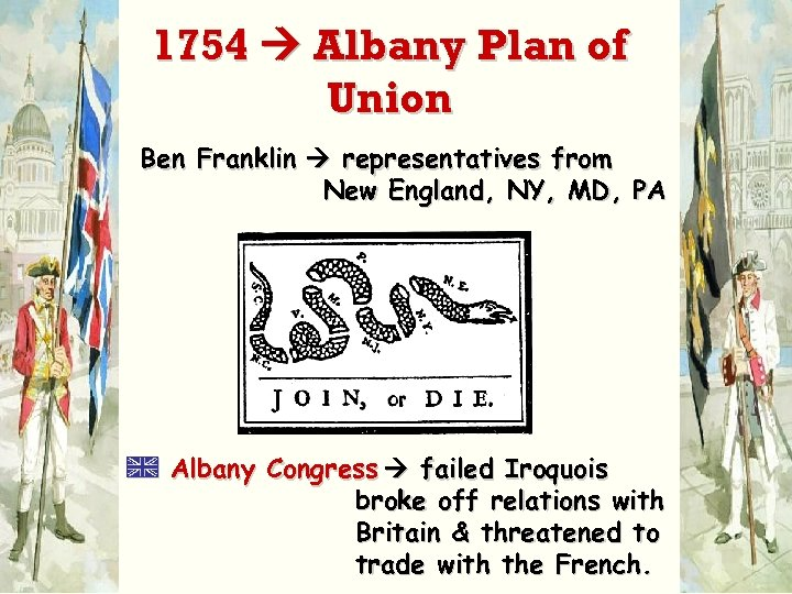 1754 Albany Plan of Union Ben Franklin representatives from New England, NY, MD, PA