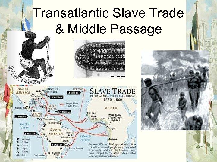 Transatlantic Slave Trade & Middle Passage
