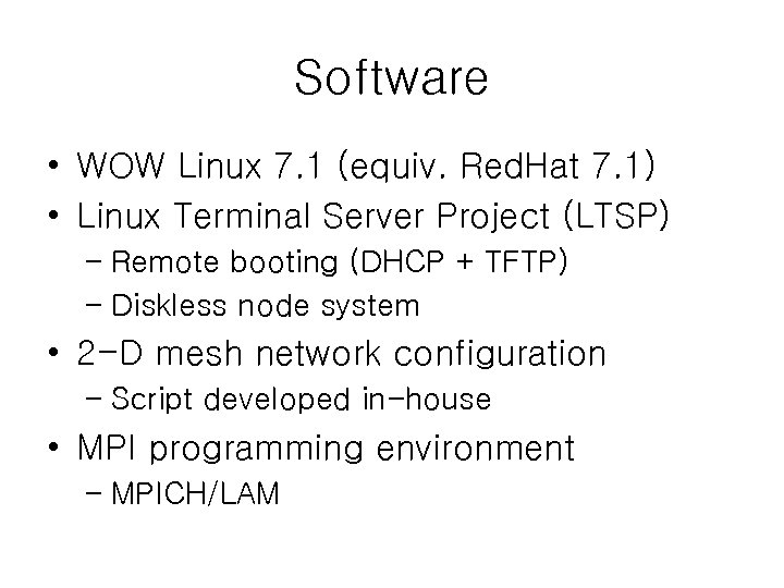 Software • WOW Linux 7. 1 (equiv. Red. Hat 7. 1) • Linux Terminal