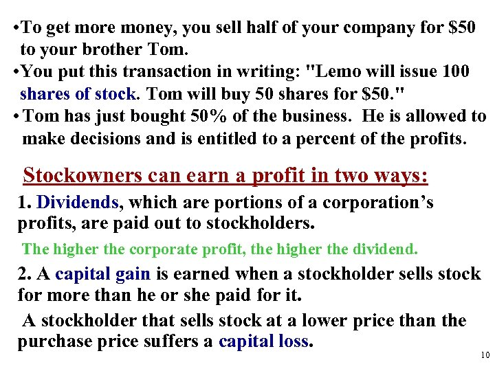 • To get more money, you sell half of your company for $50