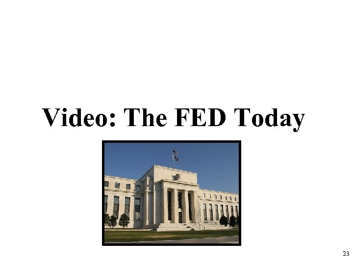 Video: The FED Today 23