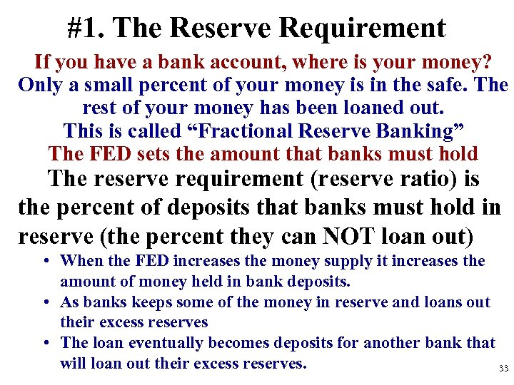 #1. The Reserve Requirement If you have a bank account, where is your money?