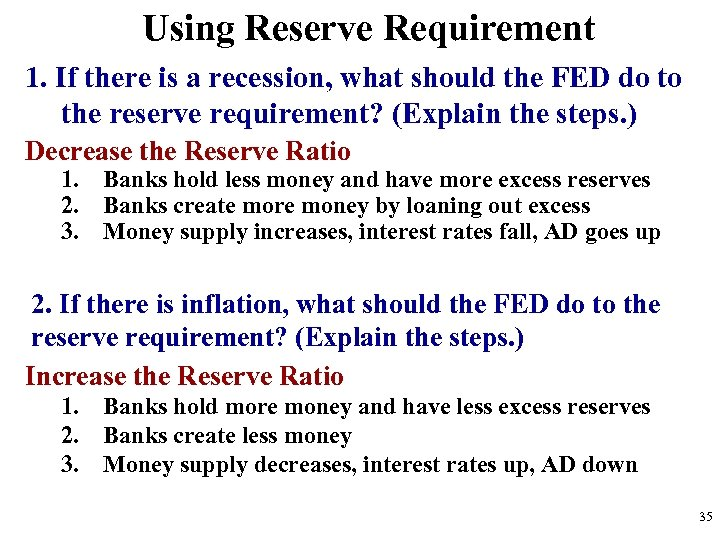 Using Reserve Requirement 1. If there is a recession, what should the FED do
