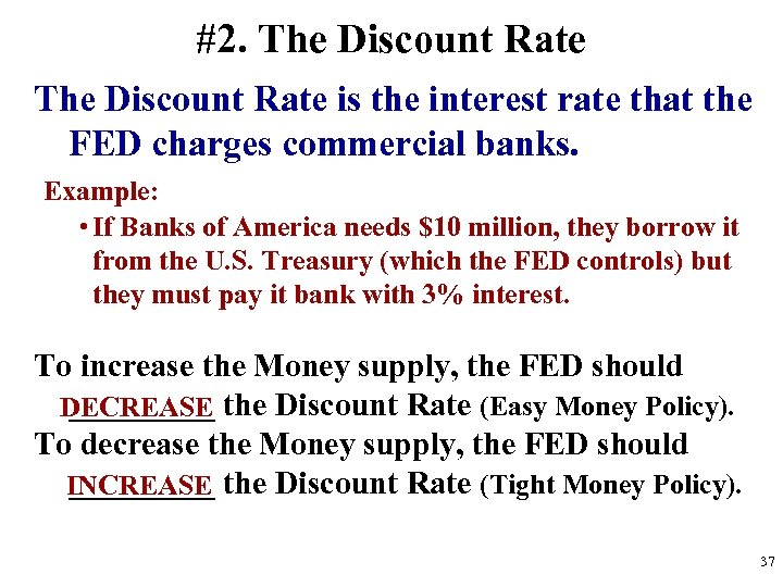 #2. The Discount Rate is the interest rate that the FED charges commercial banks.