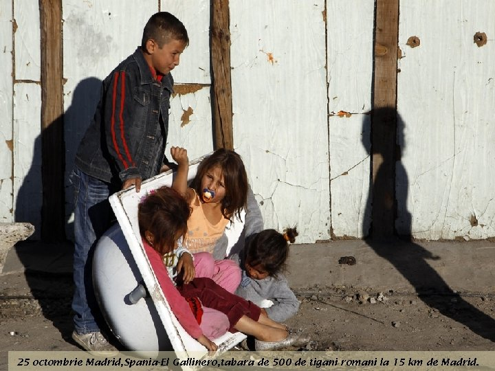 25 octombrie Madrid, Spania-El Gallinero, tabara de 500 de tigani romani la 15 km