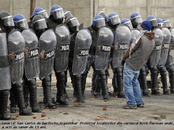 Iunie 18: San Carlos de Bariloche, Argentina- Protestul locuitorilor din cartierul Boris Furman unde