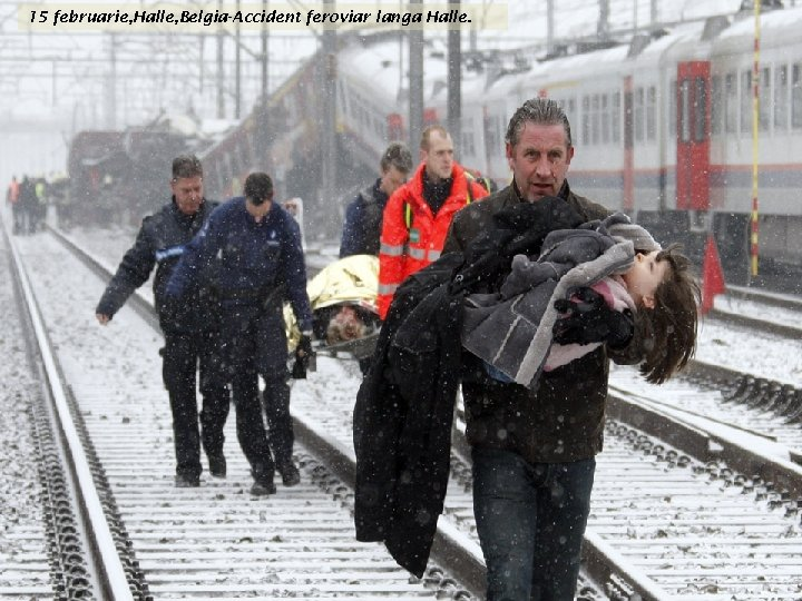 15 februarie, Halle, Belgia-Accident feroviar langa Halle.