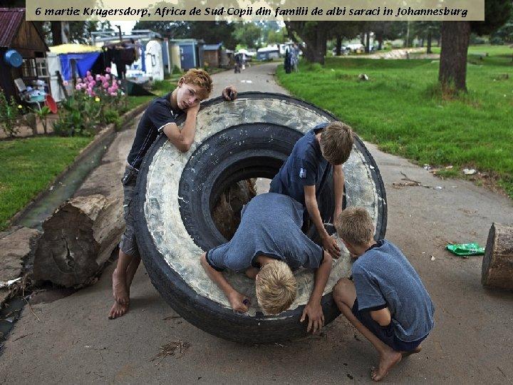 6 martie Krugersdorp, Africa de Sud-Copii din familii de albi saraci in Johannesburg :