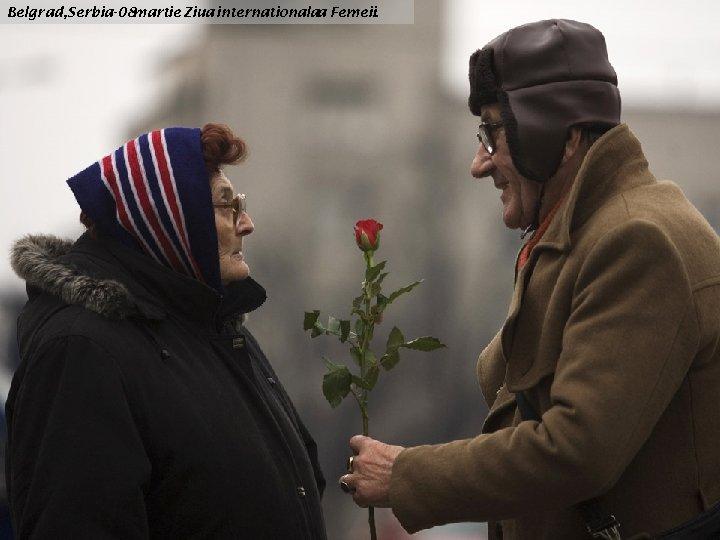 Belgrad, Serbia-08 martie Ziua internationalaa Femeii.
