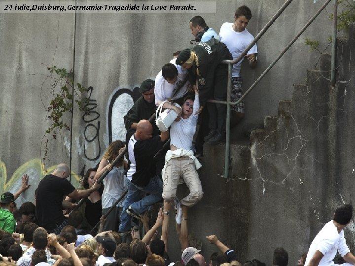 24 iulie, Duisburg, Germania-Tragedia la Love Parade. de