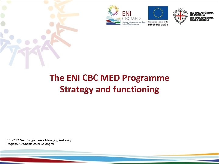 The ENI CBC MED Programme Strategy and functioning ENI CBC Med Programme - Managing