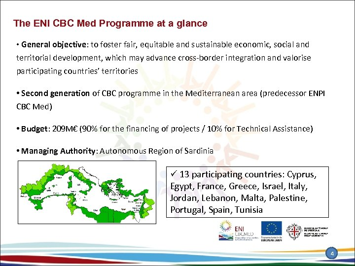 The ENI CBC Med Programme at a glance • General objective: to foster fair,