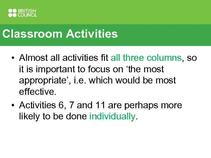 Classroom Activities • Almost all activities fit all three columns, so it is important