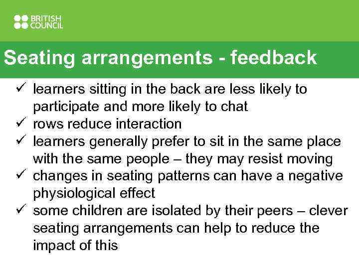 Seating arrangements - feedback ü learners sitting in the back are less likely to